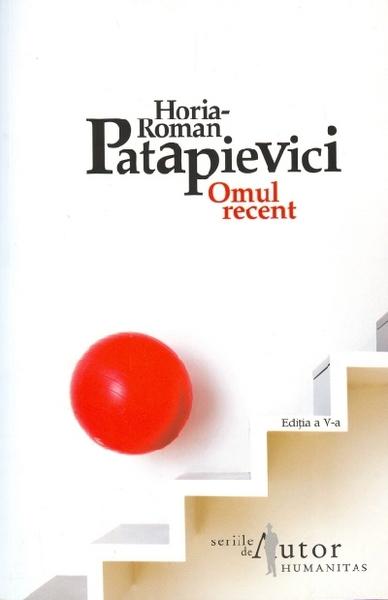 Omul recent - Horia Roman Patapievici